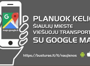 """Šiauliuose – galimybė susiplanuoti kelionę viešuoju transportu naudojantis """"Google Maps"""""""